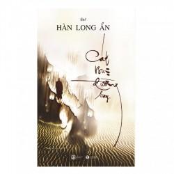 Cát Bụi Đường Bay - Hàn Long Ẩn (ThaiHa Books)