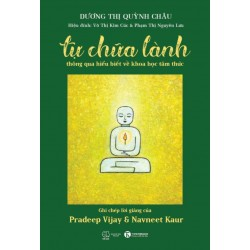 Tự chữa lành thông qua hiểu biết về khoa học tâm thức - ThS. BS Dương Quỳnh Châu (ThaiHa Books)