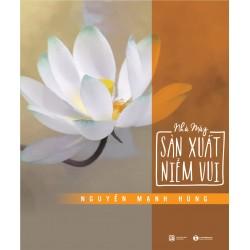 Nhà Máy Sản Xuất Niềm Vui - Nguyễn Mạnh Hùng (ThaiHa Books)