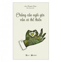 Chẳng Cần Ngồi Yên Vẫn Có Thể Thiền - Jan Chozen Bays (ThaiHa Books)
