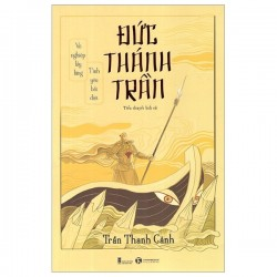 Đức Thánh Trần - Trần Thanh Cảnh (Thái Hà Books)