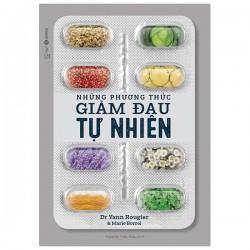 Những Phương Thức Giảm Đau Tự Nhiên - Dr Yann & Marie Borrel (ThaiHa Books)