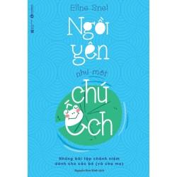 Ngồi Yên Như Một Chú Ếch - Eline Snel (ThaiHa Books)