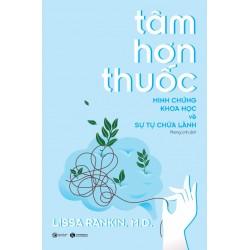 Tâm Hơn Thuốc – Minh Chứng Khoa Học Về Sự Tự Chữa Lành - Lissa Rankin (Thái Hà Books)