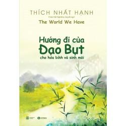 Hướng Đi Của Đạo Bụt Cho Hòa Bình Và Sinh Môi - Thích Nhất Hạnh (ThaiHa Books)