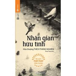 Nhân Gian Hữu Tình - Hòa Thượng Thích Thánh Nghiêm (ThaiHa Books)