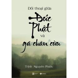 Cuộc Đối Thoại Giữa Đức Phật và Gã Chăn Cừu - Trịnh Nguyên Phước (ThaiHa Books)