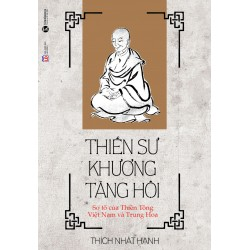 Thiền Sư Khương Tăng Hội - Thích Nhất Hạnh (Thái Hà Books)