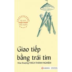 Giao Tiếp Bằng Trái Tim - Hòa Thượng Thích Thánh Nghiêm (ThaiHa Books)