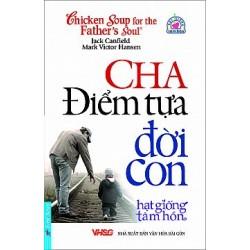 Cha - Điểm Tựa Đời con -  Jack Canfield, Mark Victor Hansen (Trí Việt)